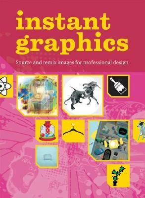 Instant Graphics: Source and Remix Images for Professional Design