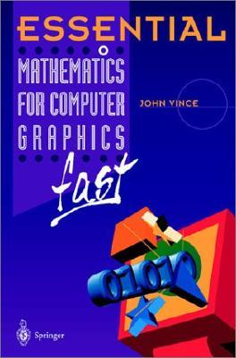 Essential Mathematics For Computer Graphics Fast