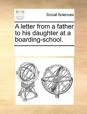 A Letter from a Father to His Daughter at a Boarding-School.