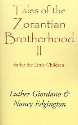 Tales of the Zorantian Brotherhood II: Suffer the Little Children