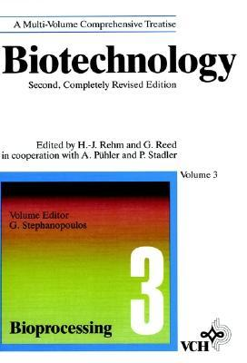 Biotechnology, Bioprocessing by Gregory N. Stephanopoulos