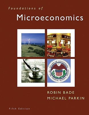 Foundations of microeconomics by robin bade 9128028 fandeluxe Images