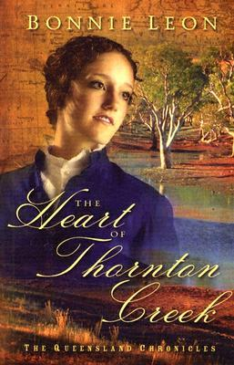 The Heart of Thornton Creek by Bonnie Leon