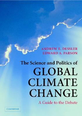 the-science-and-politics-of-global-climate-change-a-guide-to-the-debate
