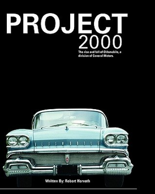 Project 2000: The Rise and Fall of Oldsmobile Division of General Motors