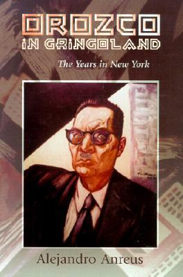 Orozco in Gringoland: The Years in New York