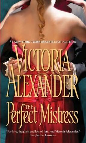The Perfect Mistress by Victoria Alexander
