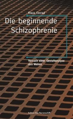 Die Beginnende Schizophrenie. Versuch Einer Gestaltanalyse Des Wahns