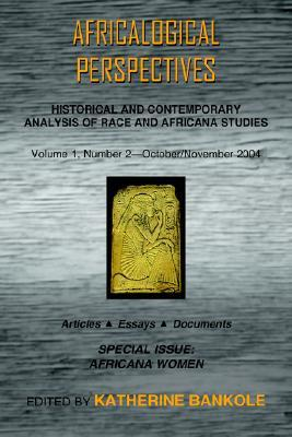 Africalogical Perspectives, Volume 1, Number 2, October/November 2004: Special Issue: Africana Women