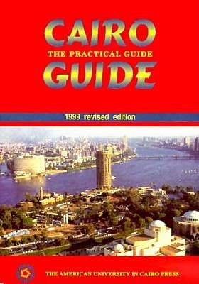 Cairo, 1999: The Practical Guide - Travel Guide