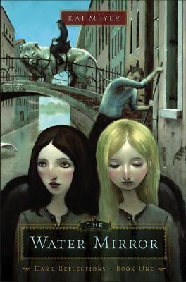 The Water Mirror (Dark Reflections, #1)