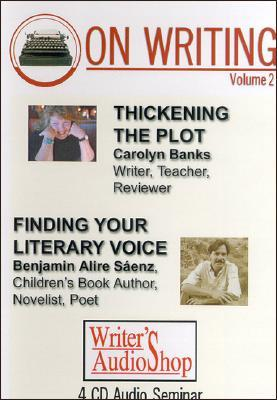 On Writing Volume 2: Thickening the Plot/Finding Your Literary Voice