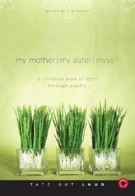 my-mother-my-sister-myself-a-christian-walk-of-faith-through-poetry