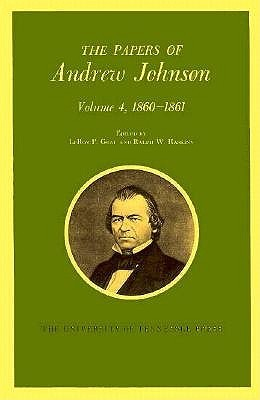 The Papers of Andrew Johnson, Volume 4: 1860-1861