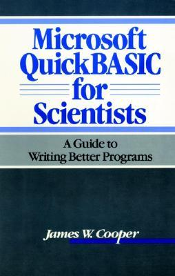 Microsoft Quick Basic For Scientists: A Guide To Writing Better Programs