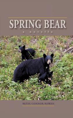Spring Bear: A Novella