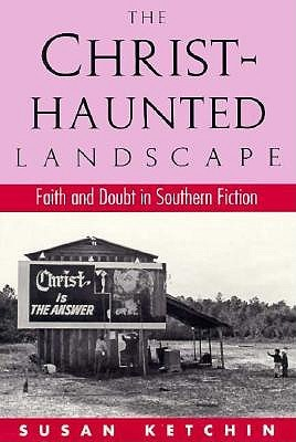 The Christ Haunted Landscape by Susan Ketchin