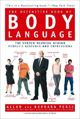 The Definitive Book of Body Language: The Hidden Message Behind People's Gestures and Expressions