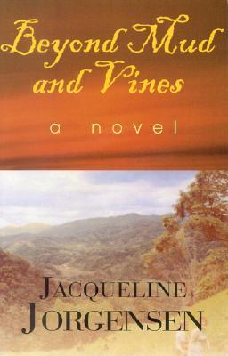 Beyond Mud and Vines by Jacqueline Jorgensen