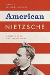 American Nietzsche: A History of an Icon and His Ideas