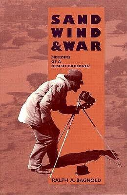 Sand, Wind, and War: Memoirs of a Desert Explorer