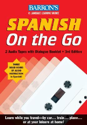 Spanish on the Go with Audiocassettes: A Level One Language Program