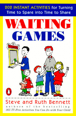 Waiting Games: 202 Instant Activities for Turning Time to Spare into Time to Share