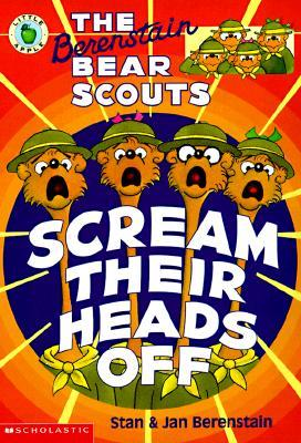 The Berenstain Bear Scouts Scream Their Heads Off