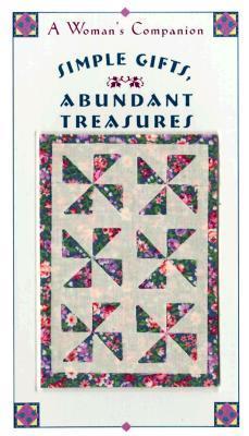 Simple Gifts, Abundant Treasures: A Woman's Companion