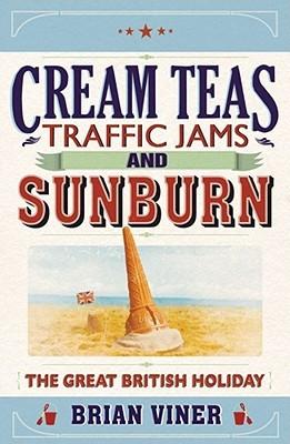 Cream Teas, Traffic Jams And Sunburn: The Great British Holiday