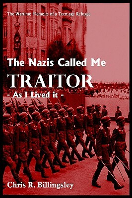 The Nazi's Called Me Traitor: As I Lived It