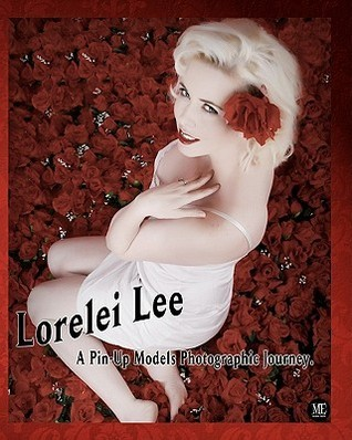 "Lorelei Lee ""A Pin-Up Models Photographic Journey"""