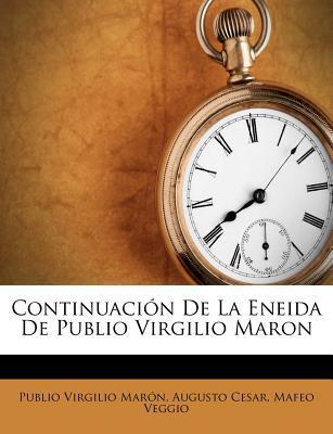 Continuación de La Eneida de Publio Virgilio Maron