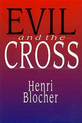Evil and the Cross by Henri Blocher