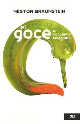 El Goce, Un Concepto Lacaniano (Spanish Edition)