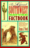 The Great Southwest Nature Factbook: A Guide to the Region's Remarkable Animals, Plants, and Natural Features