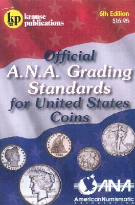 Official A.N.A. Grading Standards for United States Coins