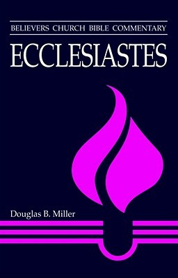 Ecclesiastes(Believers Church Bible Commentary)