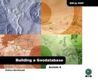 Ebook Building a Geodatabase: Arcinfo 8 by Andrew MacDonald DOC!