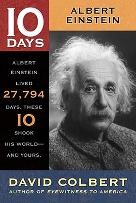Albert Einstein (10 Days That Shook Your World)