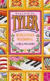 Wisconsin Wedding (Welcome to Tyler, #3)