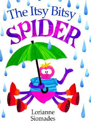 Itsy Bitsy Spider, The by Lorianne Siomades