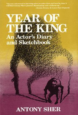 Year of the King: An Actor's Diary and Sketchbook
