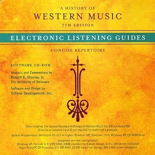 A History Of Western Music, Seventh Edition: Electronic Listening Guide Concise Repertoire Software Cd Rom