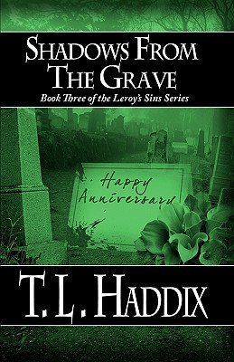 Shadows from the Grave by T.L. Haddix