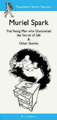 The Young Man Who Discovered the Secret of Life & Other Stories