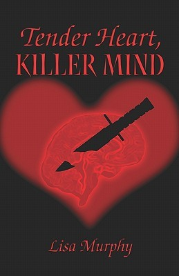 Tender Heart, Killer Mind