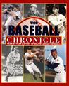 The Baseball Chronicle: Year-By-Year History of Major League Baseball