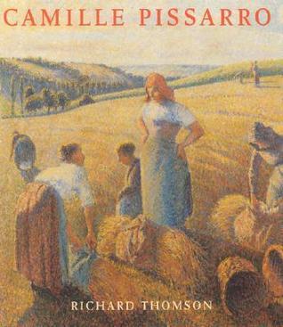 Camille Pissarro: Impressionism, Landscape And Rural Labour