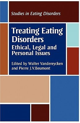 Treating Eating Disorders: Ethical, Legal and Personal issues